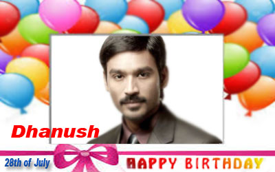 Happy Birthday :: Dhanush [ 28th of July ]