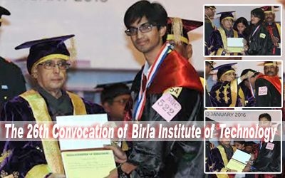 President of India Pranab Mukherjee Presented degrees to a students at the 26th Convocation of BIT.