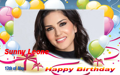 Happy Birthday :: Sunny Leone [ 13th of May ]