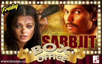 Friday Box Office : Sarbjit [ 20th of May 2016 ]