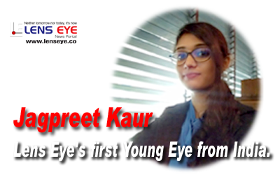 Jagpreet Kaur :: Lens Eye's first Young Eye from India.