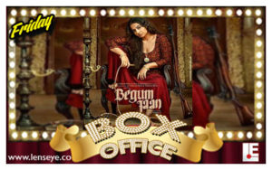 Friday Box Office :: Begum Jaan [ 14th of April 2017 ]