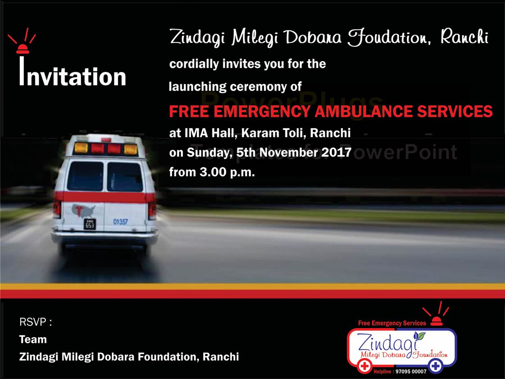 Launching of free emergency ambulance service by Zindagi milegi dobara foundation on 5th of november 2017