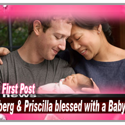 Lens Eye First Post :: Zuckerberg &Priscilla blessed with a Baby Girl. Wrote her a Letter