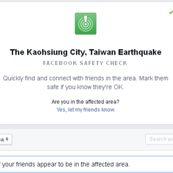 Facebook activated Safety Check in response to the earthquake that struck Taiwan.