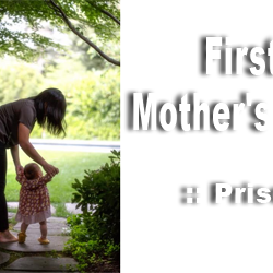 Happy first Mother's Day :Priscilla
