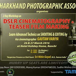 A two day DSLR Cinematography & Teaser Film Making workshop by JPA on 26th & 27th of March 2016 in Ranchi.