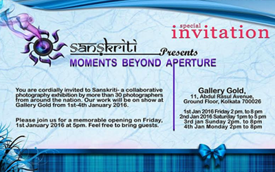 Sanskriti's Moments Beyond Aperture, a photography exhibition from 1st to 4th of January 2016 in Kolkata