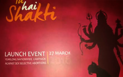 """Grand launch of """"Tu Hai Shakti"""" – An Yearlong Nationwide Mass Awareness & Sensitization Campaign Against Sex Selective Abortions on 27th March 2016 in Siri Fort Auditorium, New Delhi."""