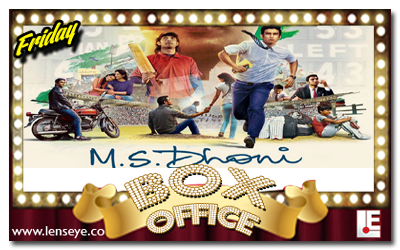 Friday Box Office :: M.S. Dhoni : The Untold Story [ 30th of September 2016 ]