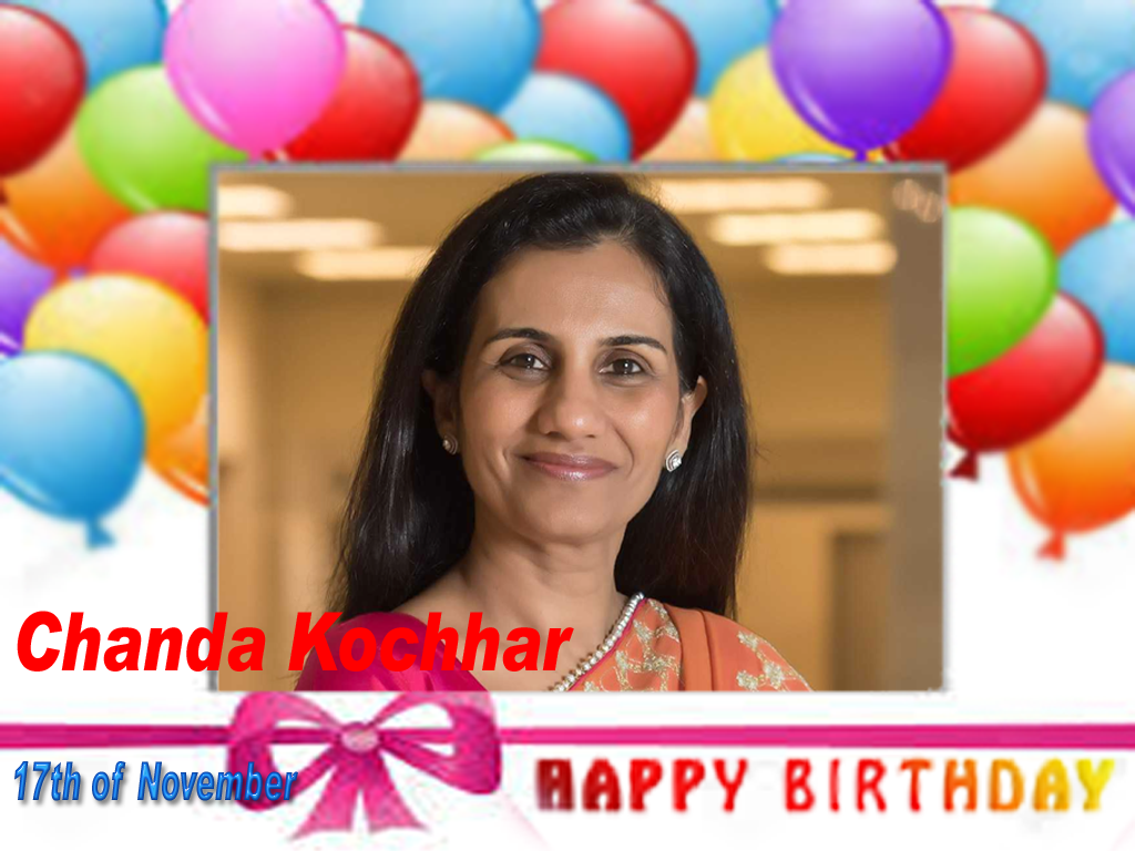 Happy Birthday :: Chanda Kochhar [ 17th of November ]